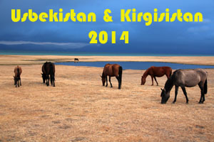 Usbekistan & Kirgisistan 2014